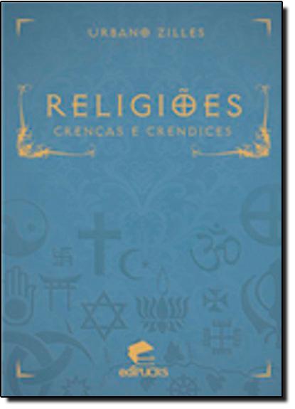 RELIGIÕES - CRENÇAS E CRENDICES, livro de URBANO ZILLES