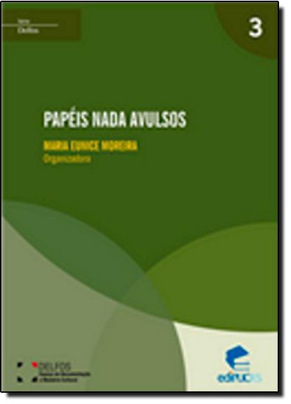 PAPÉIS NADA AVULSOS, livro de MARIA EUNICE MOREIRA