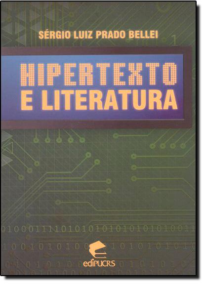 HIPERTEXTO E LITERATURA, livro de SÉRGIO LUIZ PRADO BELLEI