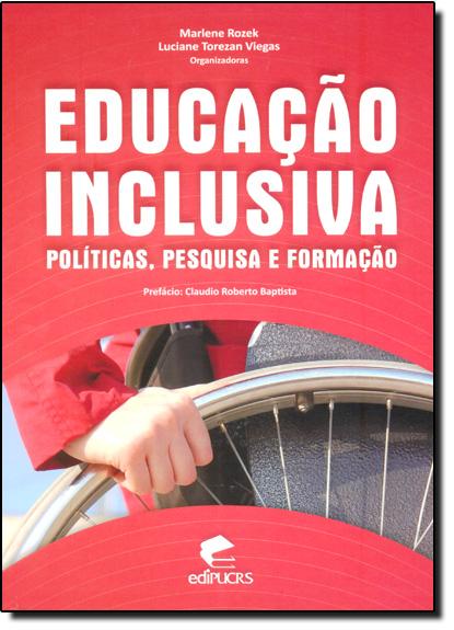 EDUCAÇÃO INCLUSIVA: POLÍTICAS, PESQUISA E FORMAÇÃO, livro de MARLENE ROZEK, LUCIANE TOREZAN VIEGAS