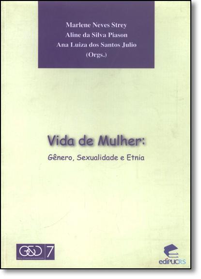 Vida de Mulher: Gênero, Sexualidade e Etnia, livro de Marlene Neves Strey