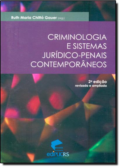 CRIMINOLOGIA E SISTEMAS JURÍDICO-PENAIS CONTEMPORÂNEOS , livro de RUTH CHITTO GAUER