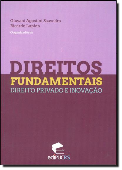 DIREITOS FUNDAMENTAIS, DIREITO PRIVADO E INOVAÇÃO, livro de GIOVANI AGOSTINI, RICARDO LUPION GARCIA