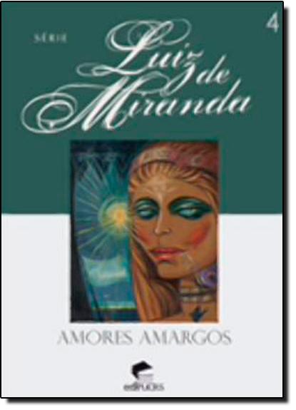 AMORES AMARGOS, livro de LUIZ DE MIRANDA