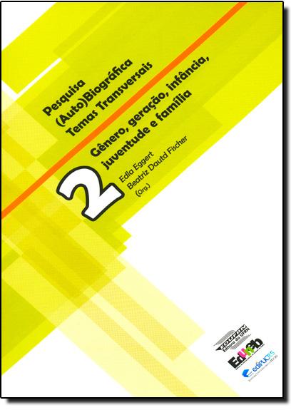 Gênero, Geração, Infância, Juventude E Família Nº2, livro de Maria Helena Menna Barreto Abrahão