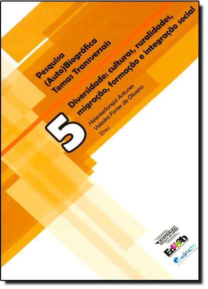Diversidade: Culturas, Ruralidades, Migraão, Formação E Integração Social Nº5, livro de Maria Helena Menna Barreto Abrahão