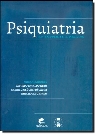 PSIQUIATRIA PARA ESTUDANTES DE MEDICINA, livro de ALFREDO CATALDO NETO