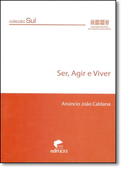 SER, AGIR E VIVER, livro de ANÚNCIO JOÃO CALDANA