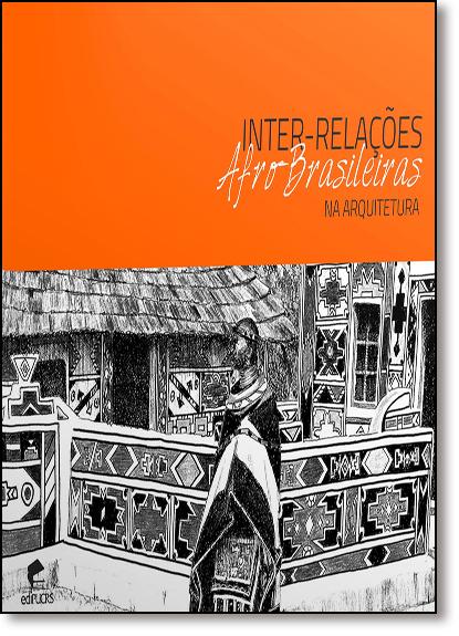 INTER-RELAÇÕES AFRO-BRASILEIRAS NA ARQUITETURA, livro de GÜNTER WEIMER