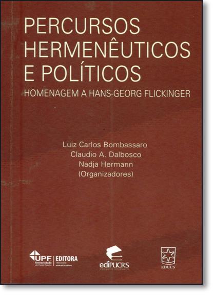 PERCURSOS HERMENÊUTICOS E POLÍTICOS HOMENAGEM A HANS-GEORG-FLICKINGER, livro de LUIZ CARLOS BOMBASSARO
