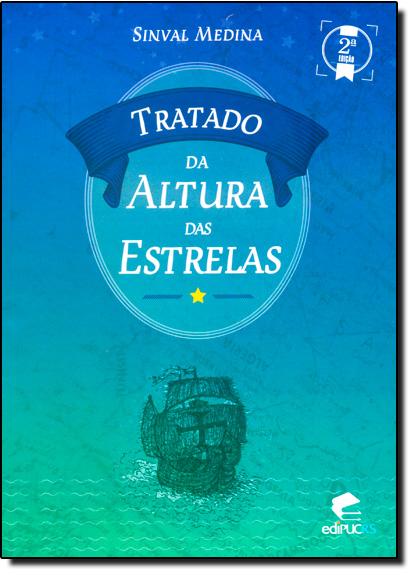 TRATADO DA ALTURA DAS ESTRELAS , livro de SINVAL MEDINA