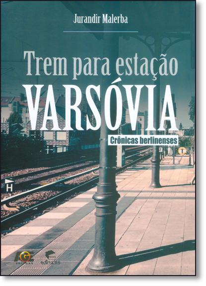 TREM PARA ESTAÇÃO VARSÓVIA, livro de JURANDIR MALERBA