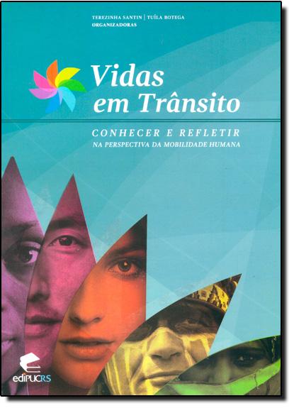 VIDAS EM TRÂNSITO: CONHECER E REFLETIR NA PERSPECTIVA DA MOBILIDADE HUMANA, livro de TEREZINHA SANTIN