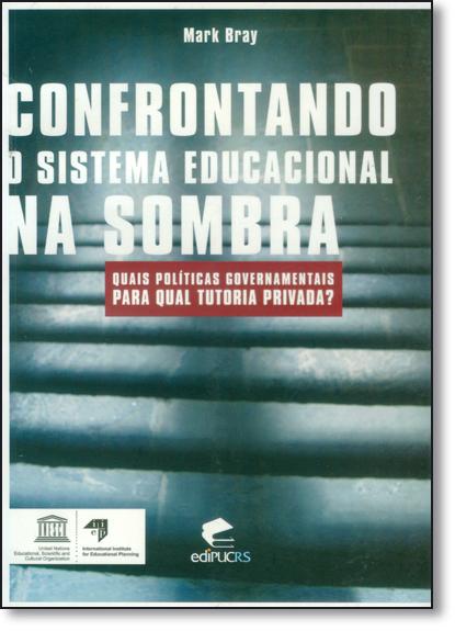 CONFRONTANDO O SISTEMA EDUCACIONAL NA SOMBRA, livro de MARK BRAY
