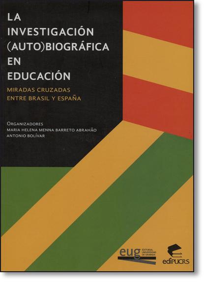 LA INVESTIGACIÓN (AUTO) BIOGRAGRÁFICA EN EDUCACIÓN, livro de MARIA HELENA MENNA BARRETO ABR
