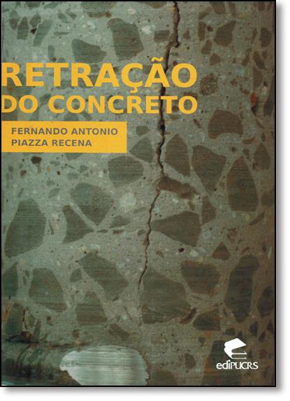 RETRAÇÃO DO CONCRETO, livro de FERNANDO ANTONIO PIAZZA RECENA