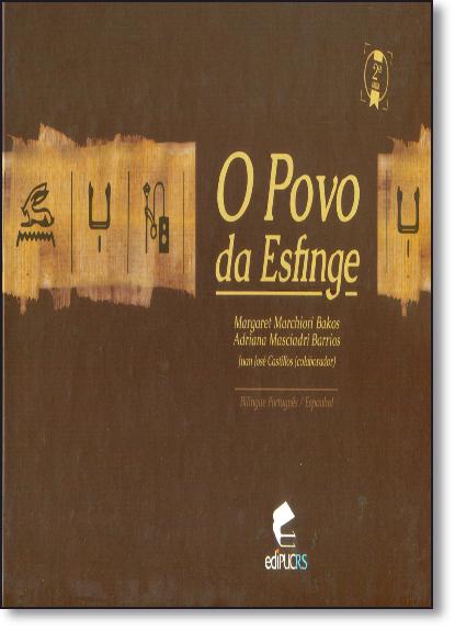 O POVO DA ESFINGE, livro de MARGARET MARCHIORI BAKOS