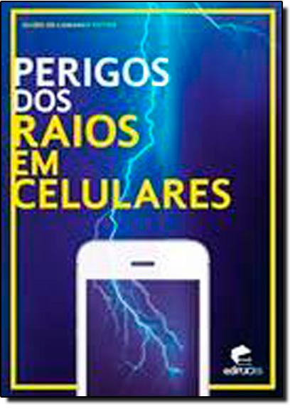 PERIGOS DOS RAIOS EM CELULARES, livro de GUIDO DE CAMARGO POTIER