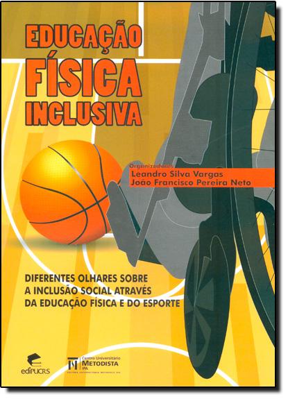 EDUCAÇÃO FÍSICA INCLUSIVA, livro de LEANDRO SILVA VARGAS
