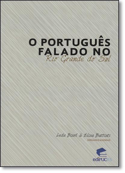 O PORTUGUÊS FALADO NO RIO GRANDE DO SUL, livro de LEDA BISOL