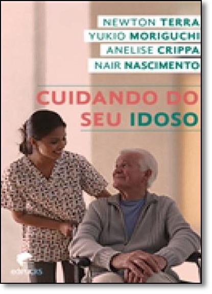 CUIDANDO DO SEU IDOSO, livro de NEWTON LUIZ TERRA