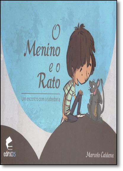 O MENINO E O RATO UM ENCONTRO COM A SABEDORIA, livro de MARCELO CALDANA