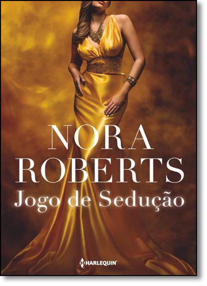 Jogo de Sedução, livro de Nora Roberts