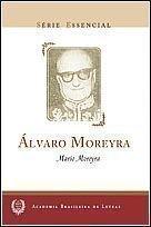 Alvaro Moreyra - Coleção Série Essencial nº 28, livro de Mário Moreyra