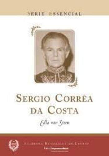 Sérgio Corrêa da Costa - Coleção Série Essencial nº 32, livro de Edla Van Steen