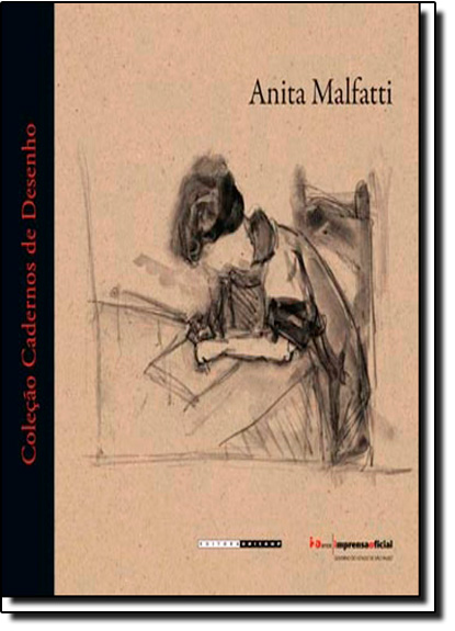 Anita Malfatti - Coleção Cadernos de Desenho, livro de Lygia Eluf - organizadora