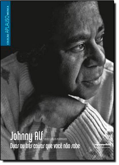 Coleção Aplauso Música: Johnny Alf: duas ou três coisas que você não sabe, livro de João Carlos Rodrigues