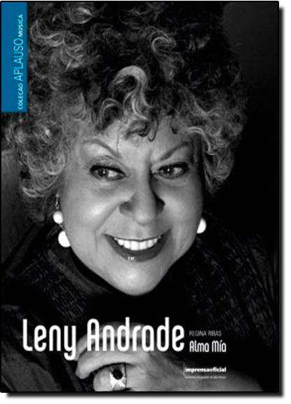 Coleção Aplauso Música: Leny Andrade: alma mia, livro de Regina Ribas