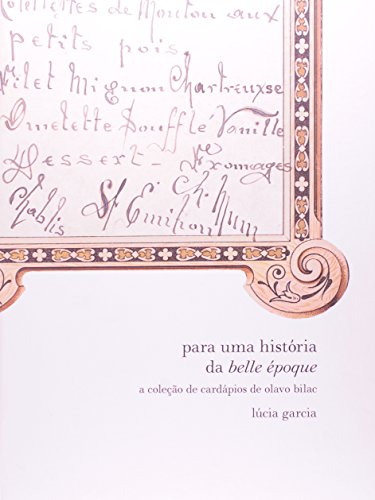 Para uma história de belle époque: A coleção de cardápios de Olavo Bilac, livro de GARCIA, Lúcia