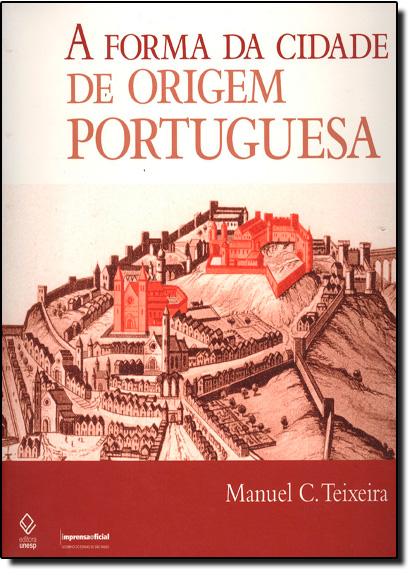 Forma da Cidade de Origem Portuguesa, A, livro de TEIXEIRA, Manuel C