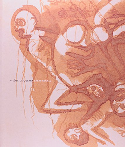 Visões de Guerra/Visions of War - Lasar Segall, livro de Celso Lafer, Jorge coli, Berta Waldman (org)