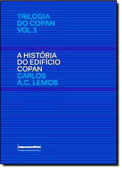 História do Edifício Copan, livro de Carlos A. Cerqueira Lemos