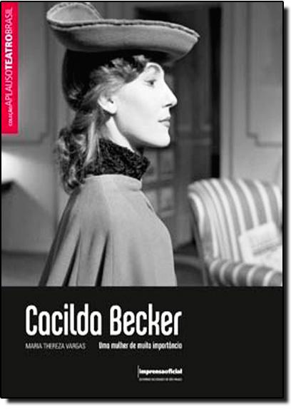 Cacilda Becker: Uma Mulher de Muita Importância, livro de Maria Thereza Vargas
