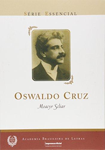 Oswaldo Cruz - Coleção Série Essencial nº 01, livro de Moacyr Sclyar