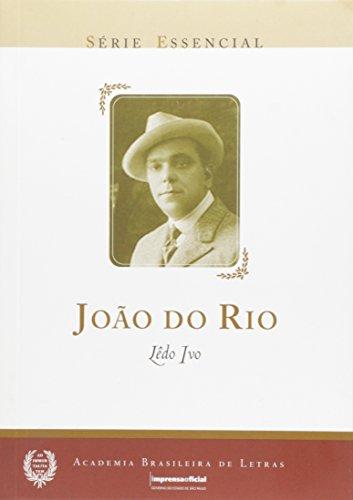 João do Rio - Coleção Série Essencial nº 04, livro de Ledo Ivo