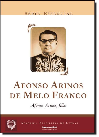 Afonso Arino de Melo Franco - Coleção Série Essencial nº 08, livro de Afonso Arinos Filho