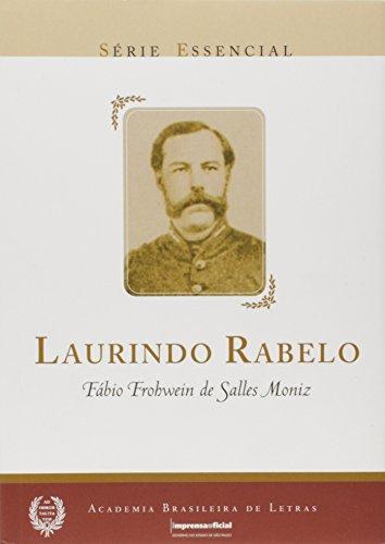 Laurindo Rebelo - Coleção Série Essencial nº 09, livro de Fábio Frohwein de Salles Muniz