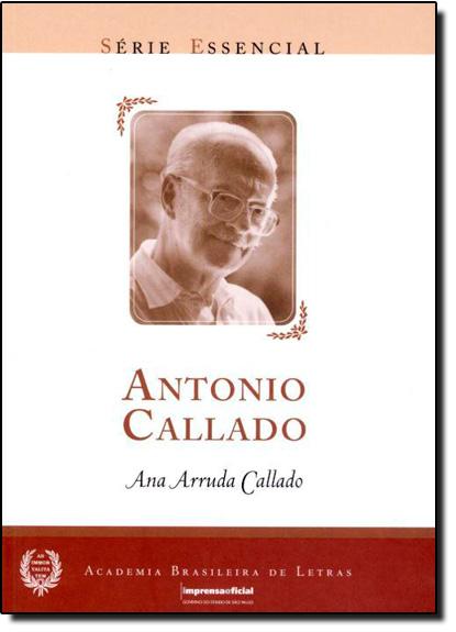 Antonio Callado - Coleção Série Essencial nº 49, livro de CALLADO, Ana Arruda