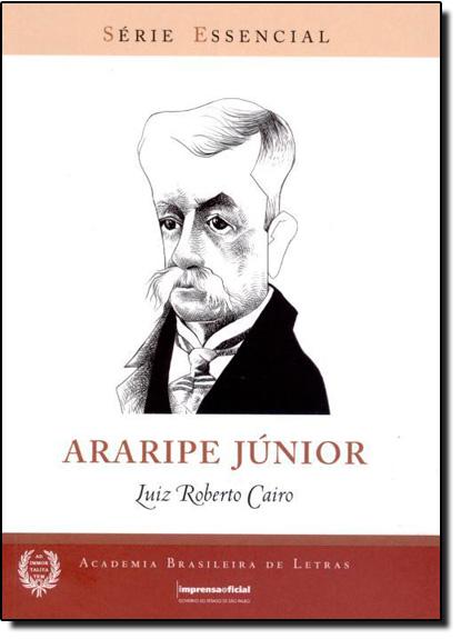 Araripe Junior - Coleção Série Essencial nº 51, livro de Luiz Roberto Cairo