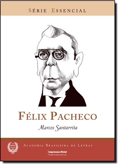 Félix Pacheco - Coleção Série Essencial nº 55, livro de Marcos Santarrita