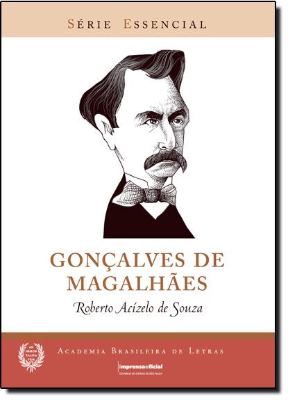Gonçalves de Magalhães - Coleção Série Essencial nº 57, livro de Roberto Acízelo de Souza