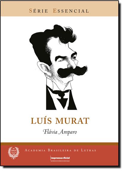 Luis Murat - Coleção Série Essencial nº 58, livro de Flávia Amparo