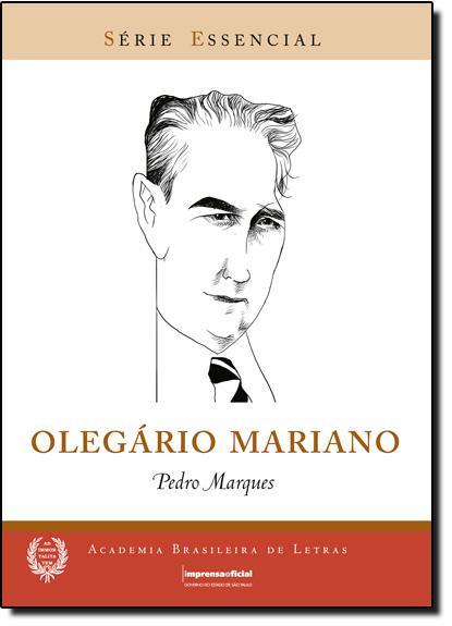 Olegário Mariano - Coleção Série Essencial nº 59, livro de Pedro Marques