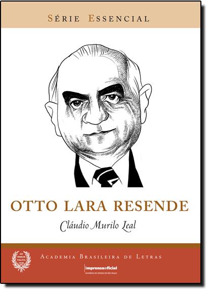 Otto Lara Resende - Coleção Série Essencial nº 60, livro de Cláudio Murilo Leal