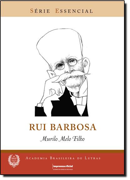 Rui Barbosa - Coleção Série Essencial nº 62, livro de Murilo Melo Filho