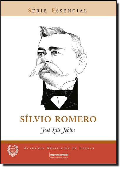 Silvio Romero - Coleção Série Essencial nº 63, livro de José Luís Jobim